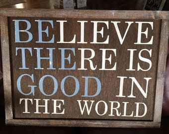Be the Good Believe there is good in the world large vinyl decal.