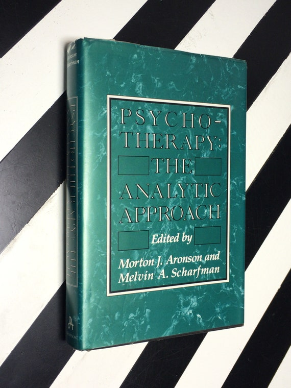 Psychotherapy: The Analytic Approach edited by Morton J.Aronson, M.D., and Melvin A. Scharfman, M.D. (1992) hardcover book