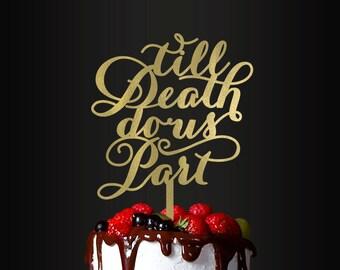 Wedding Cake Topper, Till Death Do Us Part, Cake Topper, Wedding Cake Decor