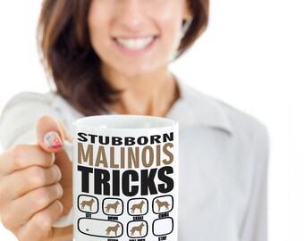 Stubborn Malinois Tricks Mug | Dog lovers gift idea | Malinois Mug | Malinois | Funny dog mug | Malinois Coffee Mug