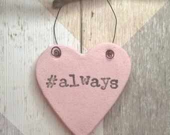 Heart ornament, romantic gift, #always, salt dough ornament, Valentine's, gift tag.