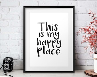 My Happy place, Inspirational Quote, Printable Poster, Digital Download, Wall Decor, Typography Art, Large size, Home Decor, Happy quote