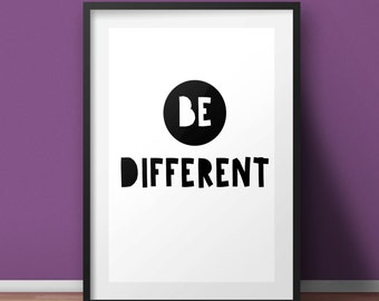 Inspirational print, Motivational print, Housewarming gift, Typography Print, Gift for her, Wall Art, Motivational poster, Be different
