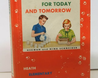 Science For Today and Tomorrow by Herman and Nina Schneider