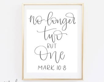 No Longer Two But One - Wedding Print - Calligraphy Print - Mark 10:8