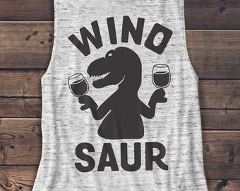 Winosaur - Wine Shirt - Alcohol - Vodka - Brunch Women's Muscle Tee - Muscle Tank - T Shirt - Graphic Tee - Fashion - Workout Top