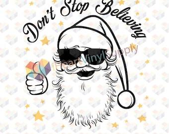 Don't Stop Believing svg, christmas, santa, believe, svg