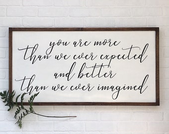 You Are More Than We Ever Expected