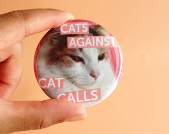 Cats Against Cat Calls Button (pack of 2)