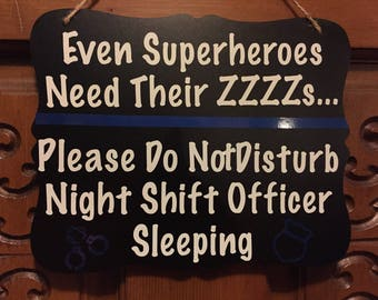 Even Super Heroes Need Their ZZZZs Law Enforcement Police Sheriff Trooper Night Shift Do Not Disturb