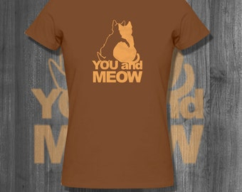 Cat Lover T shirt You and Meow Feline t Shirt Plus Size Women's Clothing Cat Gifts Womens Tshirt gifts for her mother mom sales custom