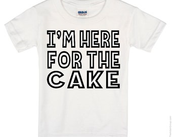 I'm Here For the Cake  T Shirt, tank top, onesie adult youth toddler