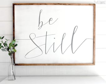Be Still - FREE SHIPPING | White Wood Sign | Farmhouse Wood Sign | Shabby Chic Decor | 47x35 | 35x23