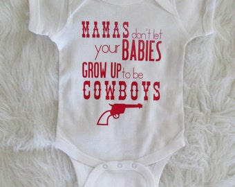 Mamas don't let your babies grow up to be cowboys/ Baby Bodysuit/ Waylon Jennings/ Country Baby/ Country Lyrics