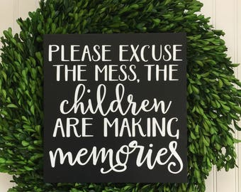 Please Excuse the Mess The Children are Making Memories - Playroom Decor - Kids Room Decor - Gift for Mom - Wood Playroom Sign -