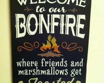 WELCOME to our BONFIRE where friends and marshmallows get TOASTED at the same time wood handpainted sign