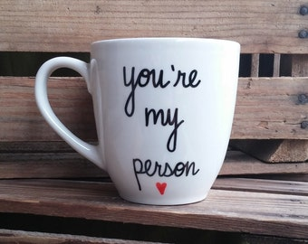 You're My Person // Coffee Mug // Tea Mug // Husband Gift // Wife Gift // Best Friend Gift // Mother Gift // Father Gift // Sibling Gift