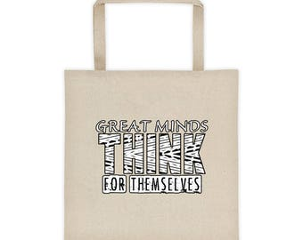 Great Minds Think For Themselves | Canvas Tote Bag | NOT Think Alike | Inspirational Quote | Motivational Quote