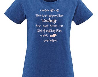 Jane Austen Quote Shirt - Womens Shirt - No Enjoyment Like Reading a Book - Pride & Prejudice - Gift Friendly - Book Lovers Present T Shirt
