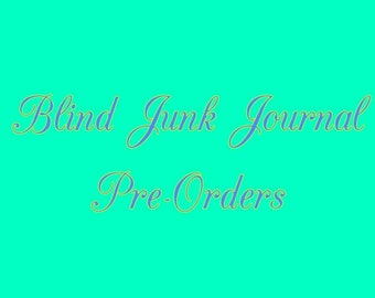 Blind Junk Journal Pre-Orders