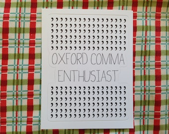 Vinyl Sticker - Oxford Comma Enthusiast, Grammar Police, Writer, Writing, Editor, Editing, Reading, Book, Geek, Nerd Laptop stocking stuffer