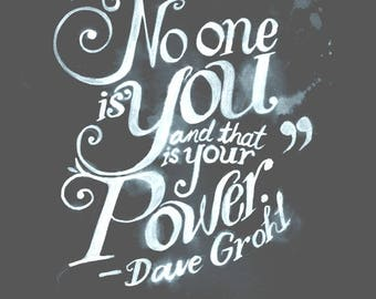DAVE GROHL Quote 'No One is You' Black and White 8 x 10 Print Foo Fighters Rock & Roll Music Poster