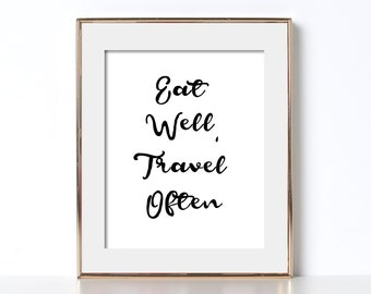 Eat Well Travel Often Digital Print Home Wall Decor Typography Art Print Black and White Printable Eat Well Travel Often Wall Printable Art
