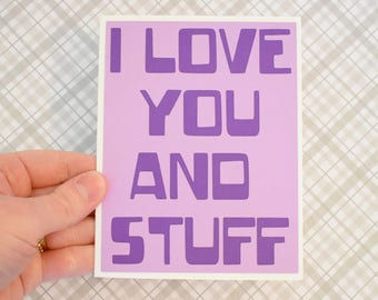Handmade Greeting Card - Cut out Lettering - I love you and stuff - blank inside- Funny Mothers / Fathers Day nerdy birthday