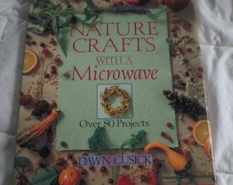 Nature Crafts with Microwave