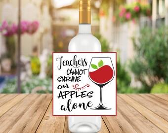 Teachers can't survive on apples alone / wine label / diy teacher gift / teacher wine gift / printable / digital download/ instant download