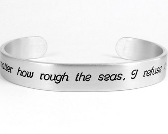"Inspirational Jewelry / Encouragement Gift / Motivational Gift - No matter how rough the seas, I refuse to sink - 3/8"" message cuff"