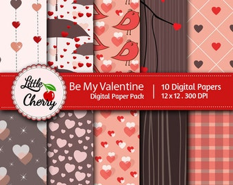 Be My Valentine - 10 printable Digital Scrapbooking papers - 12 x12 - 300 DPI