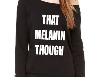 That Melanin Though Slouchy Off Shoulder Oversized Sweatshirt
