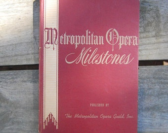 Metropolitan Opera Milestones Published by The Metropolitan Opera Guild, Inc. 1944 and 1940-1941 Program Etc. - History Metropolitan - SALE!