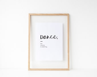 Inspirational Prints, Inspirational Quote Printable, Calligraphy Print, Watercolor Print, Typography Print, Dance like nobody's watching