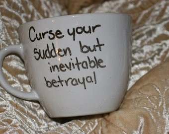 Curse Your Sudden but Inevitable Betrayal Firefly Mug Wash Serenity Gift Custom Mug Personalized Present