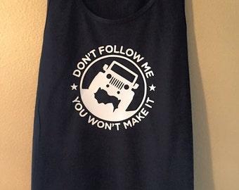 Don't Follow me you Won't Make it