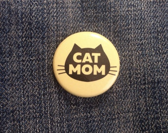 Cat Mom Button 1.25""