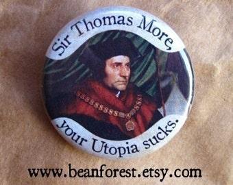 Sir Thomas More, your Utopia sucks