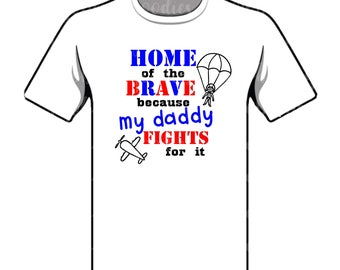Home of the Free Because My Daddy Fights for It Infant/Toddler/Youth Shirt