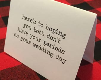 here's to hoping you both don't have your periods on your wedding day card // Lesbian Wedding Card / Funny Lesbian Card / Lesbian Engagement