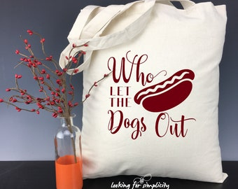 Who Let the (Hot) Dogs Out - Tote Bag for Your Favorite Foodie