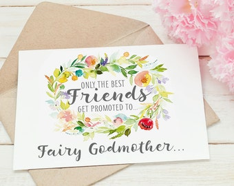 Only the Best Friends Get Promoted to Fairy Godmother Card - Watercolour Design Card is Blank Inside for Your Own Personalised Message