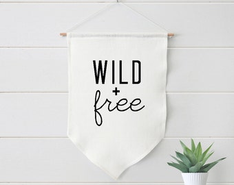 Nursery Decor, Wild and Free, Farmhouse Linen Banner, Decor, Baby  #555