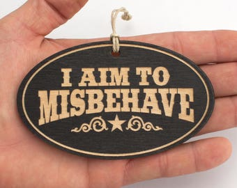 I Aim to Misbehave Ornament
