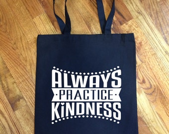 Always Practice Kindness - Tote Bag