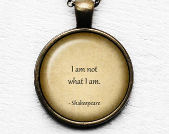 "William Shakespeare ""I am not what I am."" Pendant & Necklace"