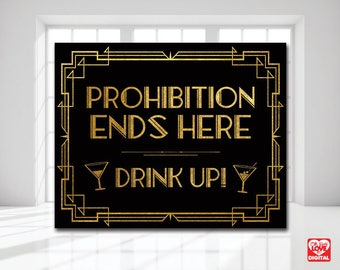 Printable Sign Gatsby, Art Deco, Black and Gold Printable, Prohibition Ends Here, Drink Up, Bar Sign, Party, Wedding, Bridal Shower, 8x10