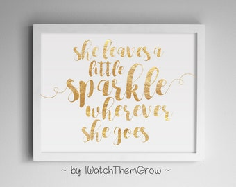 "Gold Foil ""She leaves a little sparkle wherever she goes"" Printable Girl Wall Art, Gold Nursery Wall Art Print 8x10 & 11x14 INSTANT DOWNLOAD"