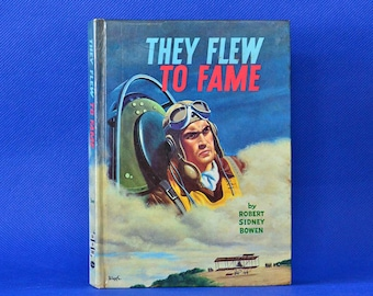 They Flew to Fame By Robert Sidney Bowen - Illustrated by Geoffrey Biggs & Nel Clairmonte - Vintage Book c. 1963 - Whitman Real Life Stories